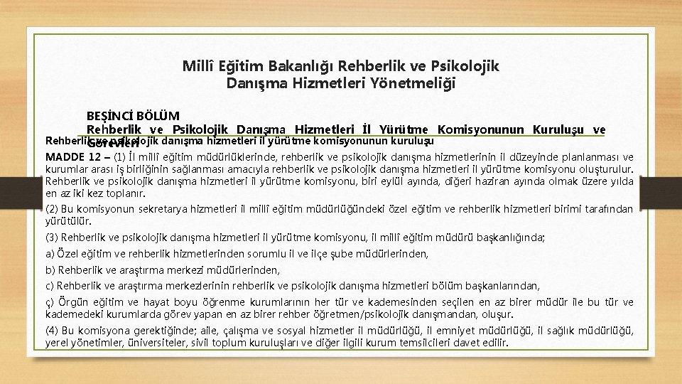 Millî Eğitim Bakanlığı Rehberlik ve Psikolojik Danışma Hizmetleri Yönetmeliği BEŞİNCİ BÖLÜM Rehberlik ve Psikolojik