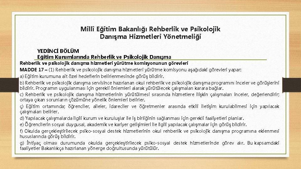 Millî Eğitim Bakanlığı Rehberlik ve Psikolojik Danışma Hizmetleri Yönetmeliği YEDİNCİ BÖLÜM Eğitim Kurumlarında Rehberlik