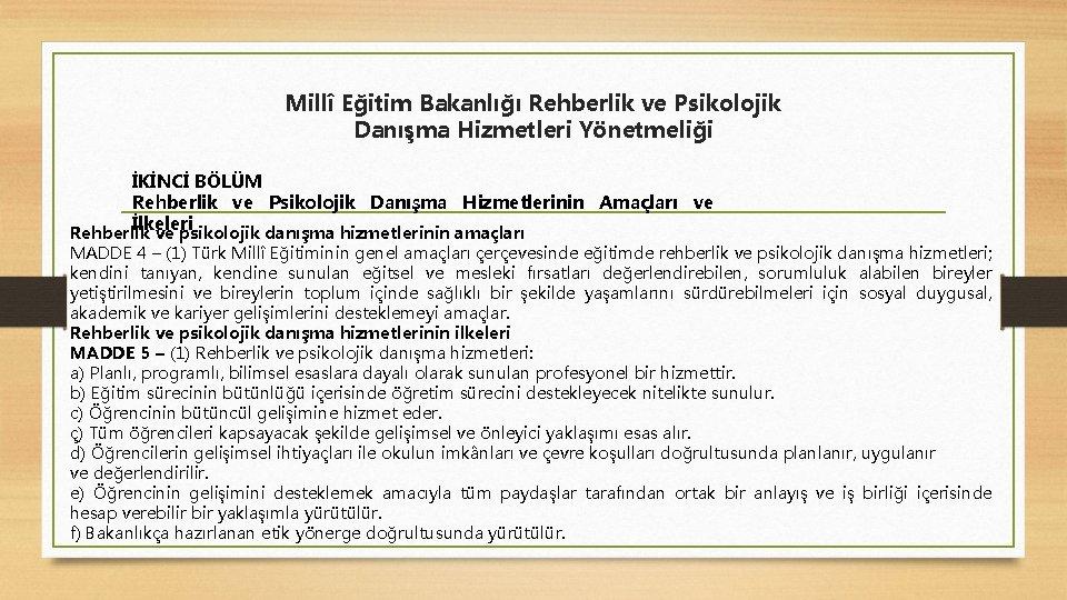 Millî Eğitim Bakanlığı Rehberlik ve Psikolojik Danışma Hizmetleri Yönetmeliği İKİNCİ BÖLÜM Rehberlik ve Psikolojik