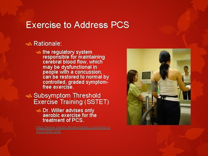 Exercise to Address PCS Rationale: the regulatory system responsible for maintaining cerebral blood flow,