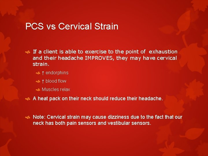 PCS vs Cervical Strain If a client is able to exercise to the point