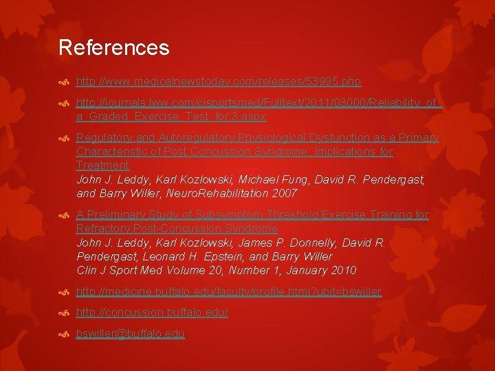 References http: //www. medicalnewstoday. com/releases/53995. php http: //journals. lww. com/cjsportsmed/Fulltext/2011/03000/Reliability_of_ a_Graded_Exercise_Test_for. 3. aspx Regulatory