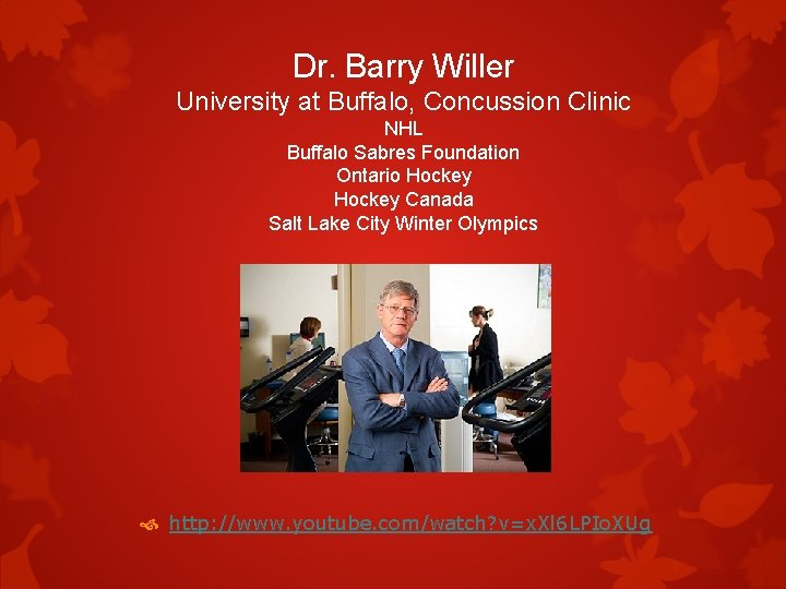 Dr. Barry Willer University at Buffalo, Concussion Clinic NHL Buffalo Sabres Foundation Ontario Hockey
