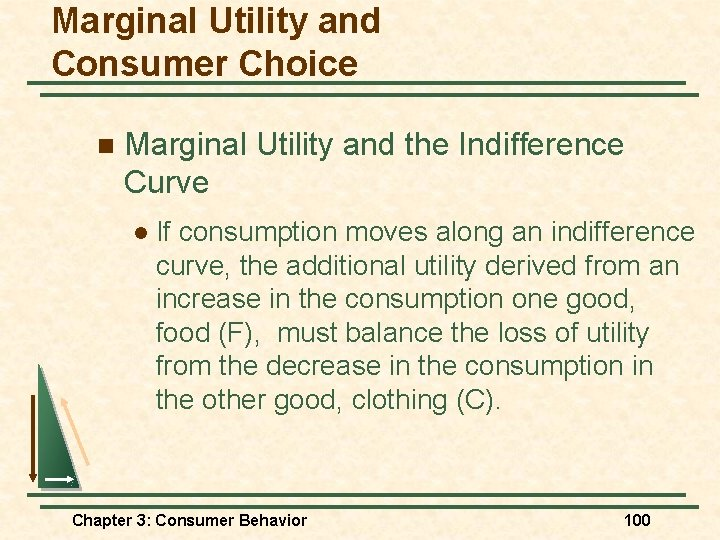 Marginal Utility and Consumer Choice n Marginal Utility and the Indifference Curve l If