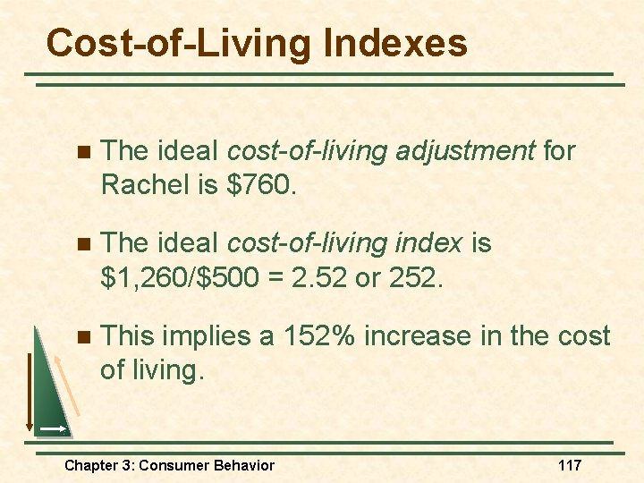 Cost-of-Living Indexes n The ideal cost-of-living adjustment for Rachel is $760. n The ideal