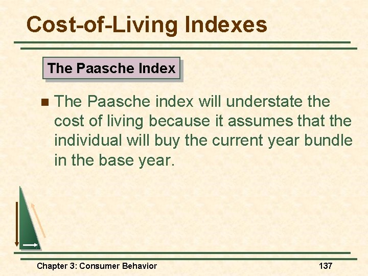 Cost-of-Living Indexes The Paasche Index n The Paasche index will understate the cost of