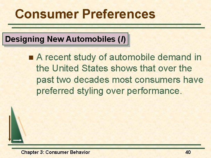 Consumer Preferences Designing New Automobiles (I) n A recent study of automobile demand in