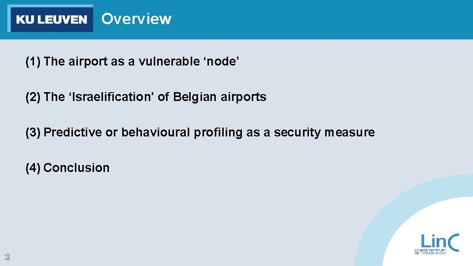 Overview (1) The airport as a vulnerable 'node' (2) The 'Israelification' of Belgian airports