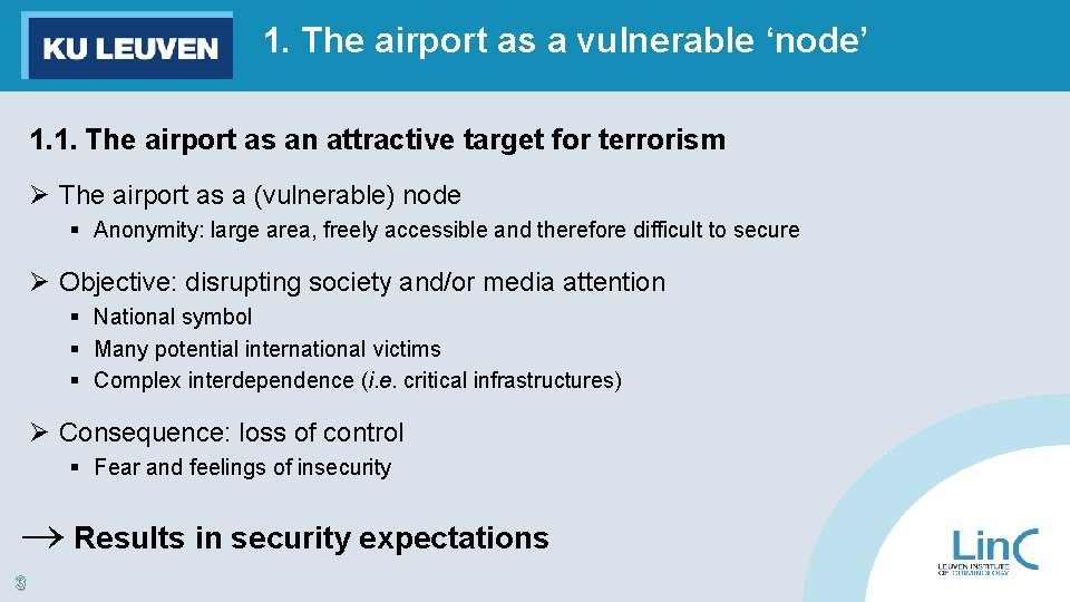 1. The airport as a vulnerable 'node' 1. 1. The airport as an attractive