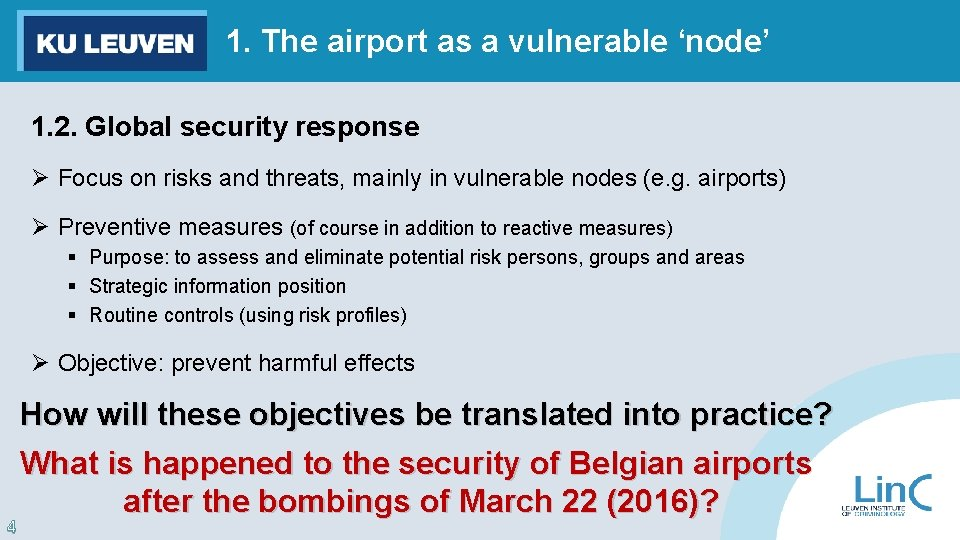 1. The airport as a vulnerable 'node' 1. 2. Global security response Ø Focus