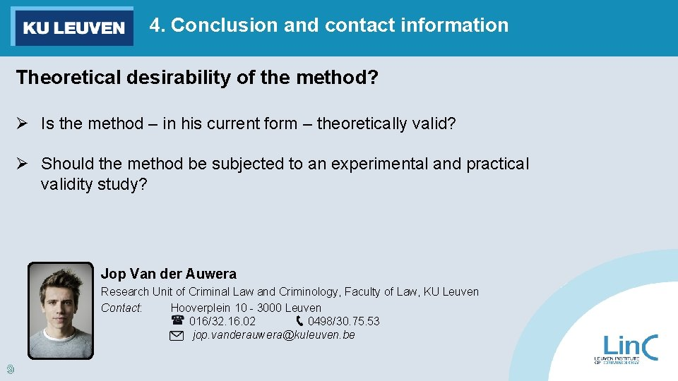 4. Conclusion and contact information Theoretical desirability of the method? Ø Is the method