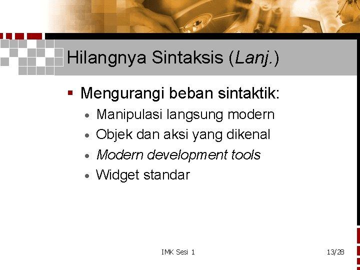 Hilangnya Sintaksis (Lanj. ) § Mengurangi beban sintaktik: Manipulasi langsung modern · Objek dan