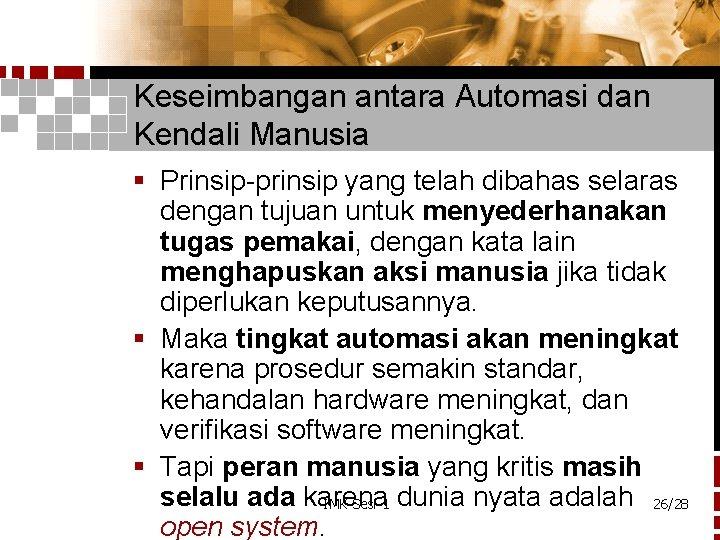 Keseimbangan antara Automasi dan Kendali Manusia § Prinsip-prinsip yang telah dibahas selaras dengan tujuan