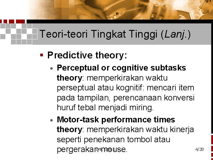 Teori-teori Tingkat Tinggi (Lanj. ) § Predictive theory: Perceptual or cognitive subtasks theory: memperkirakan