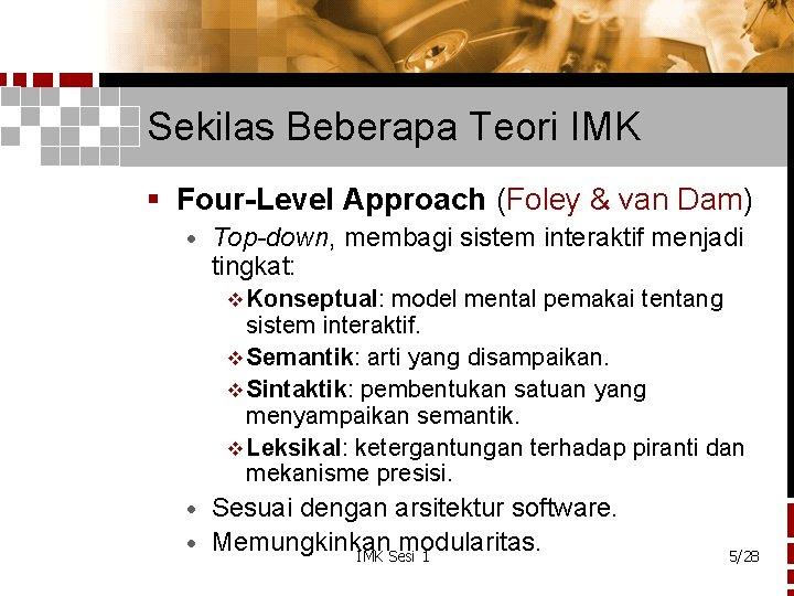 Sekilas Beberapa Teori IMK § Four-Level Approach (Foley & van Dam) · Top-down, membagi
