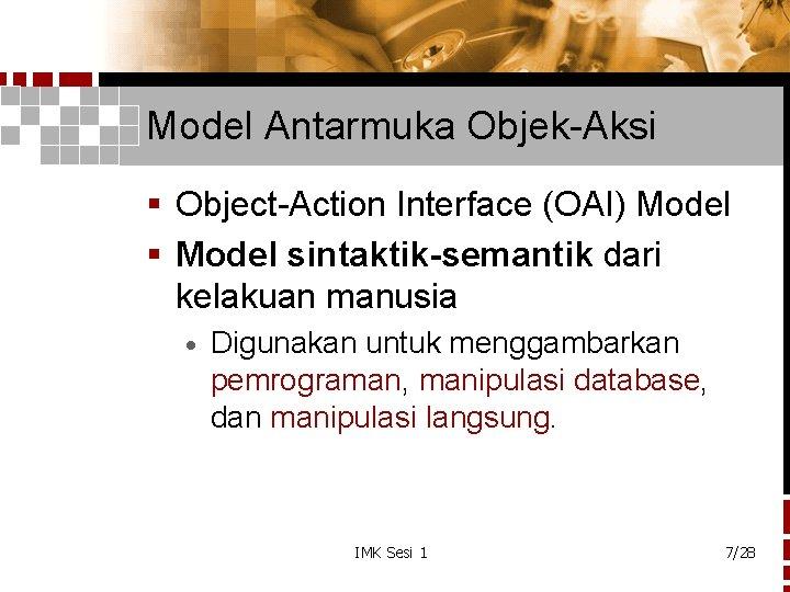 Model Antarmuka Objek-Aksi § Object-Action Interface (OAI) Model § Model sintaktik-semantik dari kelakuan manusia