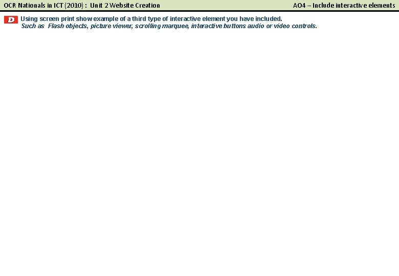 OCR Nationals in ICT (2010) : Unit 2 Website Creation AO 4 – Include