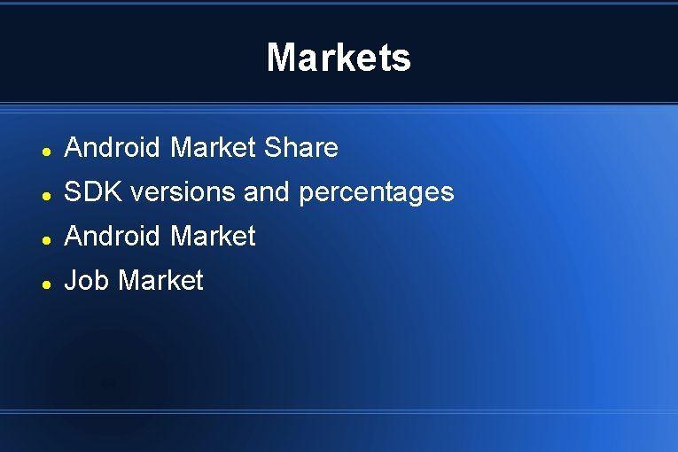 Markets Android Market Share SDK versions and percentages Android Market Job Market