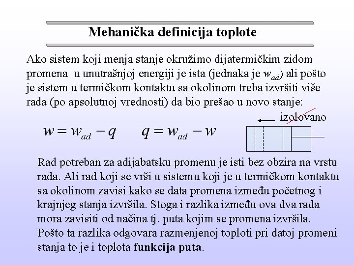 Mehanička definicija toplote Ako sistem koji menja stanje okružimo dijatermičkim zidom promena u unutrašnjoj