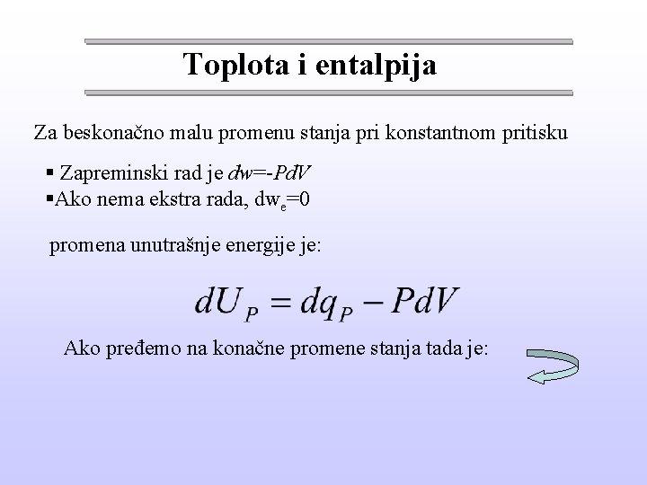 Toplota i entalpija Za beskonačno malu promenu stanja pri konstantnom pritisku § Zapreminski rad