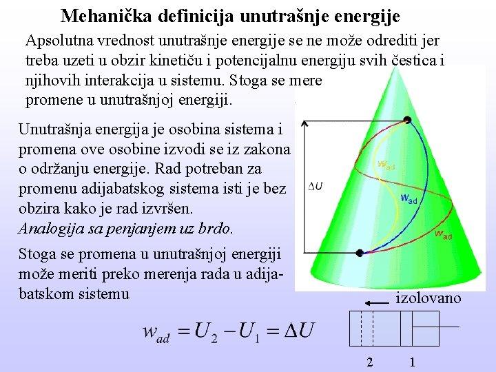 Mehanička definicija unutrašnje energije Apsolutna vrednost unutrašnje energije se ne može odrediti jer treba