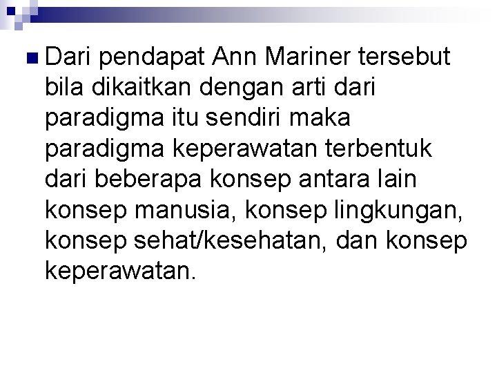 n Dari pendapat Ann Mariner tersebut bila dikaitkan dengan arti dari paradigma itu sendiri