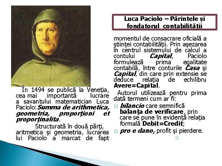 Luca Paciolo – Părintele și fondatorul contabilității În 1494 se publică la Veneţia, cea