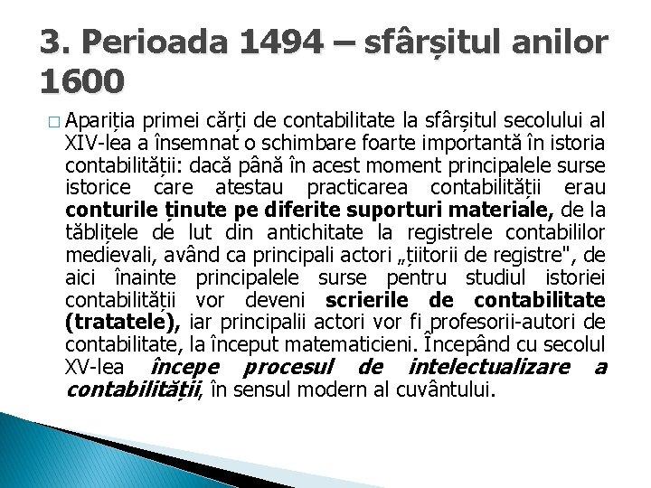 3. Perioada 1494 – sfârșitul anilor 1600 � Apariția primei cărți de contabilitate la