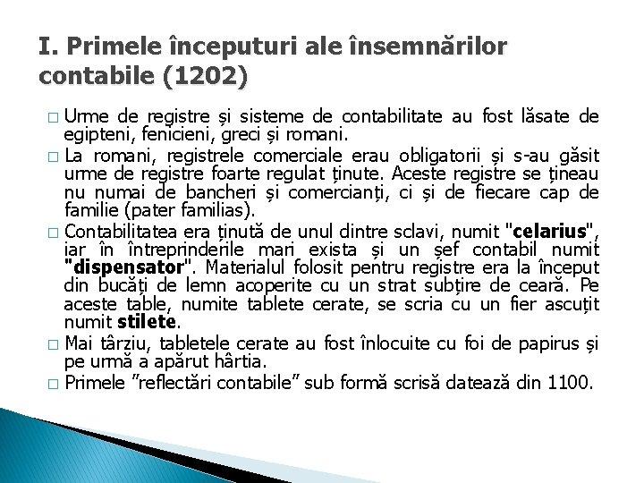 I. Primele începuturi ale însemnărilor contabile (1202) Urme de registre și sisteme de contabilitate