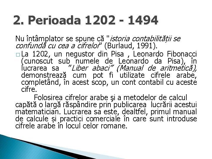 """2. Perioada 1202 - 1494 Nu întâmplator se spune că """"istoria contabilității se confundă"""