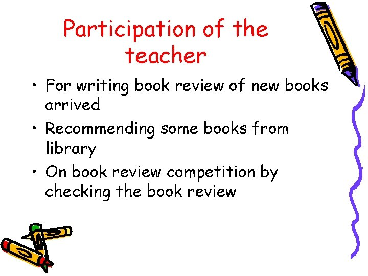 Participation of the teacher • For writing book review of new books arrived •