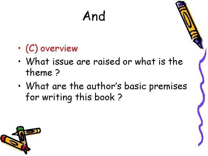 And • (C) overview • What issue are raised or what is theme ?