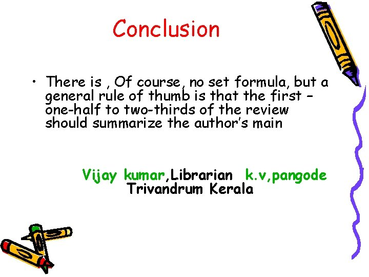 Conclusion • There is , Of course, no set formula, but a general rule