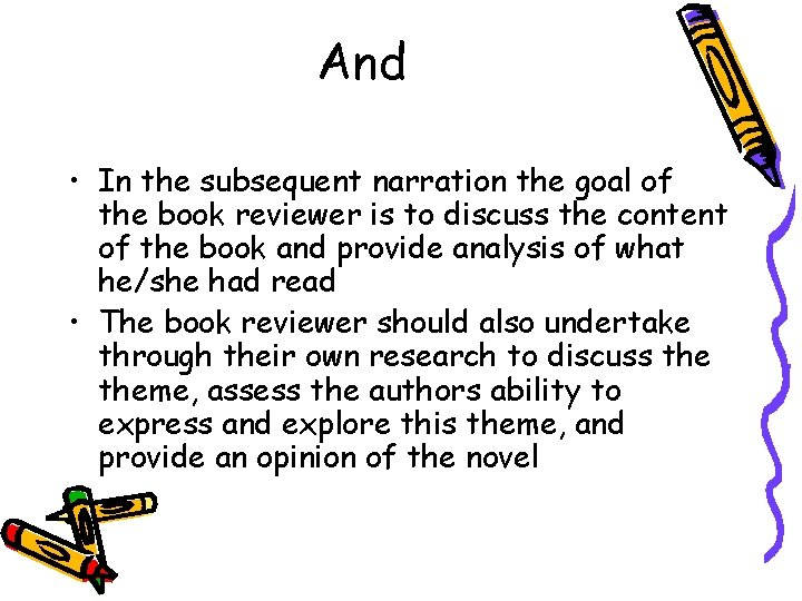 And • In the subsequent narration the goal of the book reviewer is to