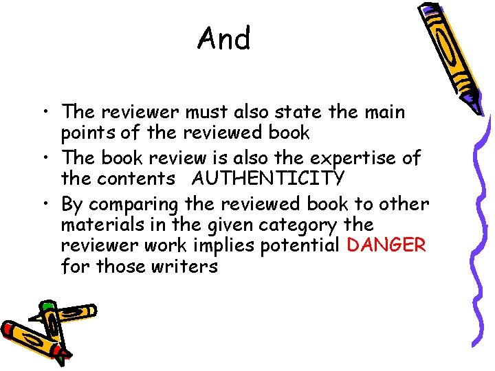 And • The reviewer must also state the main points of the reviewed book