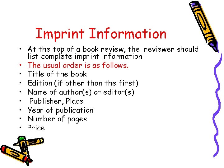 Imprint Information • At the top of a book review, the reviewer should list