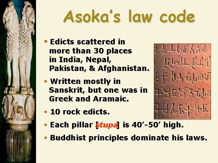 Asoka's law code § Edicts scattered in more than 30 places in India, Nepal,