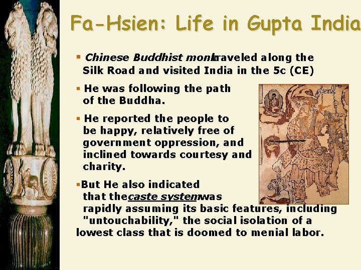 Fa-Hsien: Life in Gupta India § Chinese Buddhist monk traveled along the Silk Road