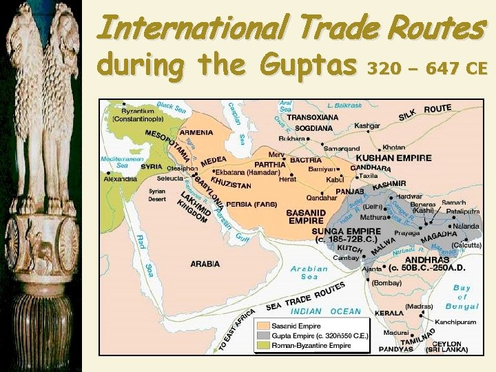 International Trade Routes during the Guptas 320 – 647 CE