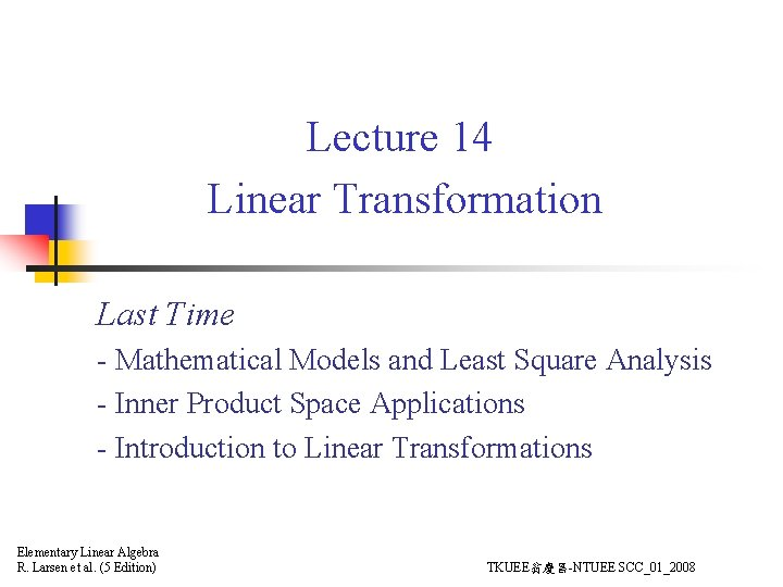 Lecture 14 Linear Transformation Last Time - Mathematical Models and Least Square Analysis -