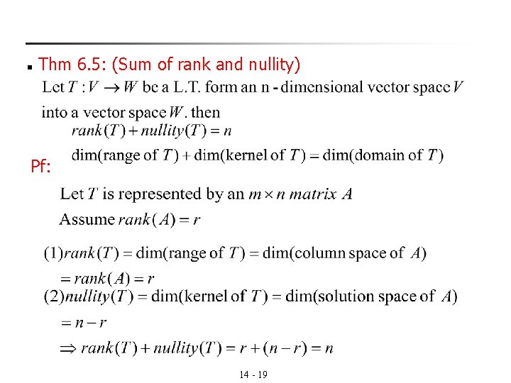 n Thm 6. 5: (Sum of rank and nullity) Pf: 14 - 19