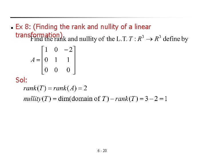 n Ex 8: (Finding the rank and nullity of a linear transformation) Sol: 6
