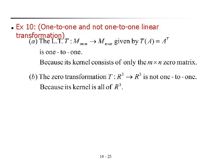 n Ex 10: (One-to-one and not one-to-one linear transformation) 14 - 25