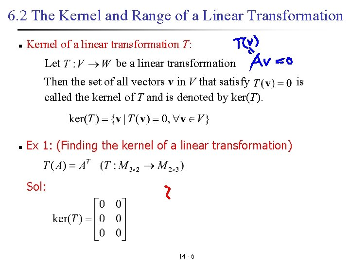 6. 2 The Kernel and Range of a Linear Transformation n Kernel of a