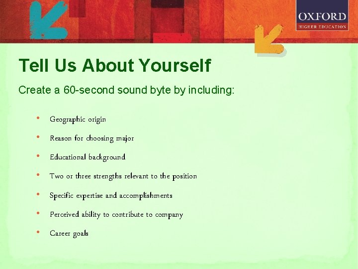 Tell Us About Yourself Create a 60 -second sound byte by including: • Geographic