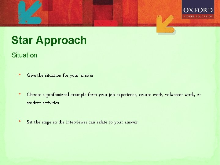 Star Approach Situation • Give the situation for your answer • Choose a professional
