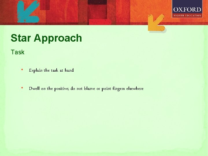 Star Approach Task • Explain the task at hand • Dwell on the positive;