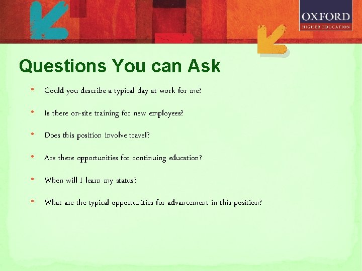 Questions You can Ask • Could you describe a typical day at work for