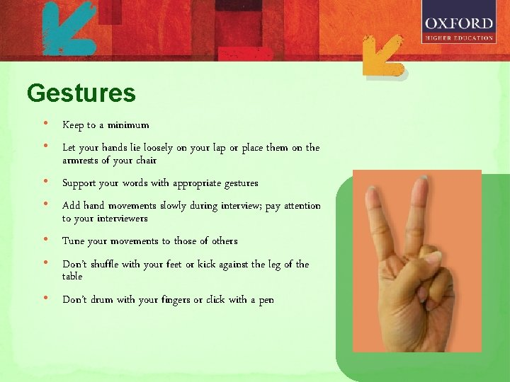 Gestures • Keep to a minimum • Let your hands lie loosely on your