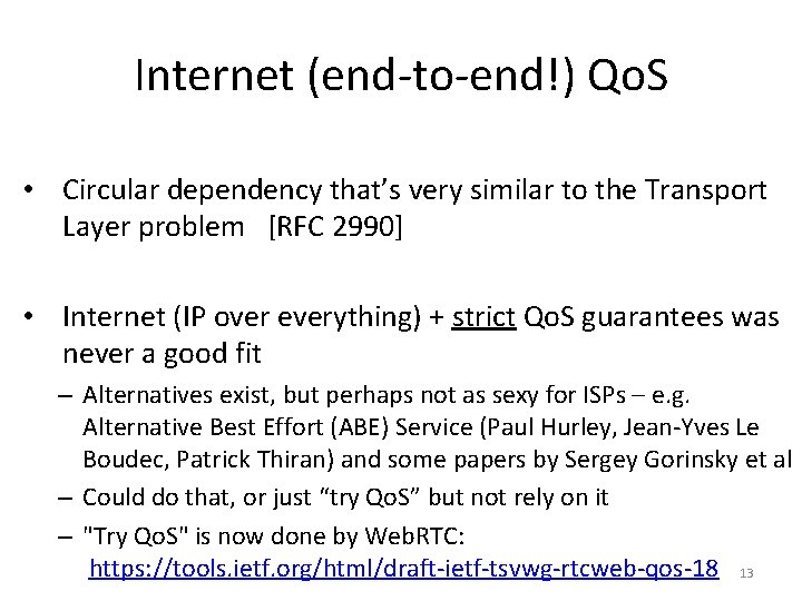 Internet (end-to-end!) Qo. S • Circular dependency that's very similar to the Transport Layer